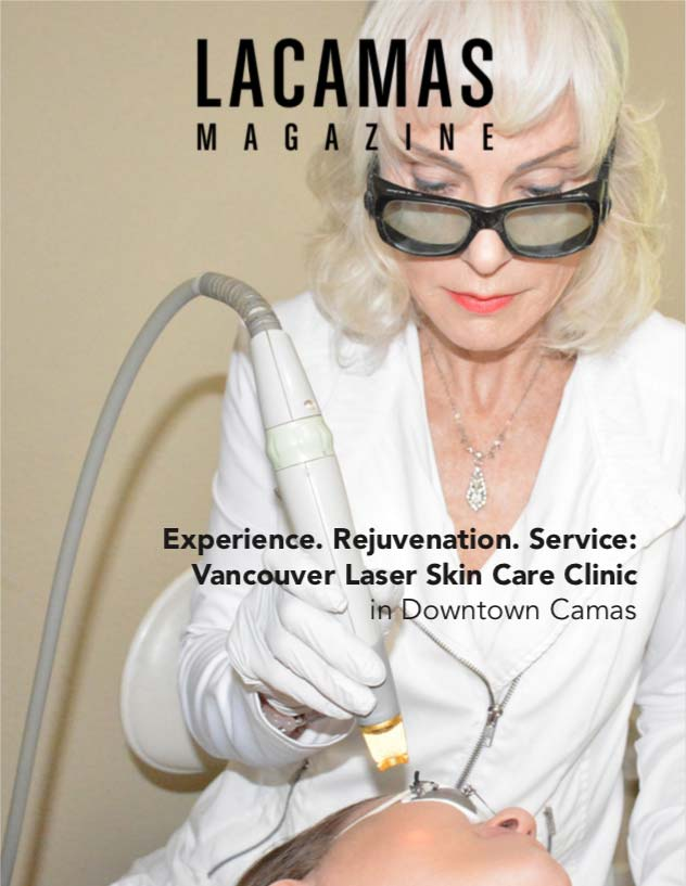 Vancouver Laser Skin Care Clinic Featured In Lacamas Magazine Vancouver Laser Skin Care Clinic